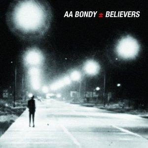 AA Bondy - Believers