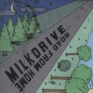 MilkDrive - Road From Home