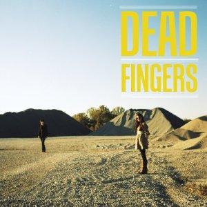24. Dead Fingers: Dead Fingers