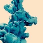 -Clay's Take- The Temper Trap: The Temper Trap