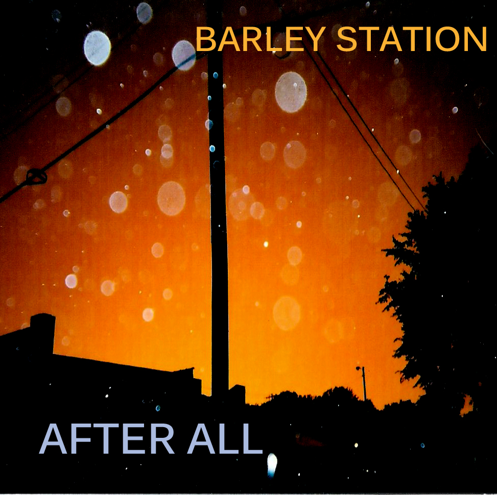 Barley Station - After All