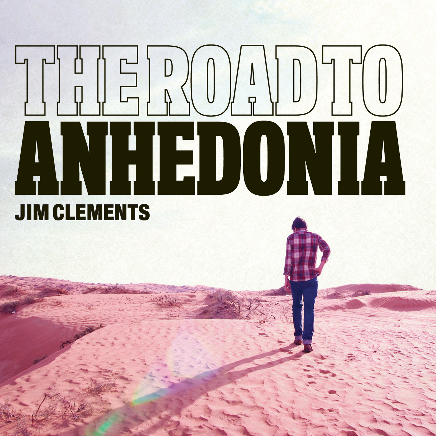 Jim Clements - The Road to Anhedonia