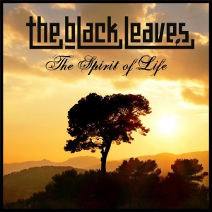 The Black Leaves - The Spirit of Life