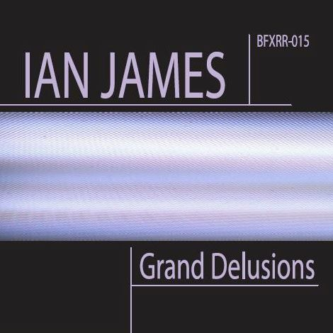 Ian James - Grand Delusions
