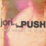 Review: Jori and the PUSH – The Heart Is Wise