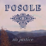Review: Posole – No Justice