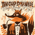 Click for more fom Tin Cup Serenade