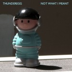 Review: Thunderegg – Not What I Meant
