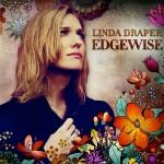 Review: Linda Draper – Edgewise