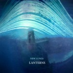 Review: New Lungs – Lanterns