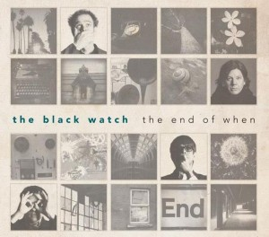 The Black Watch - The End Of When