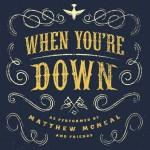 Review: Matthew McNeal – When You're Down