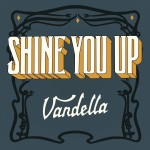 Review: Vandella – Shine You Up