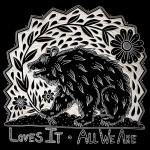 Review: Loves It – All We Are