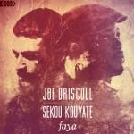 Review: Joe Driscoll & Sekou Kouyate – Faya