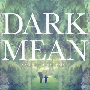 Dark Mean - Samuel the Phoenix