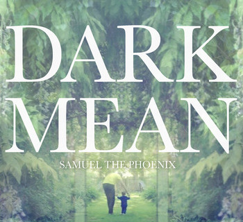 Dark Mean - Samuel the Phoenix