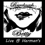 Review: Breakneck Betty – Live At Herman's Hideaway