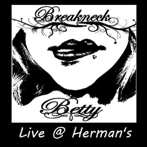 Breakneck Betty Live At Herman's Hideaway