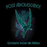 Review: Post Adolescence – Goodbye from the Future