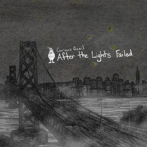 Curious Quail – After The Lights Failed
