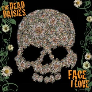The Dead Daisies Face I Love