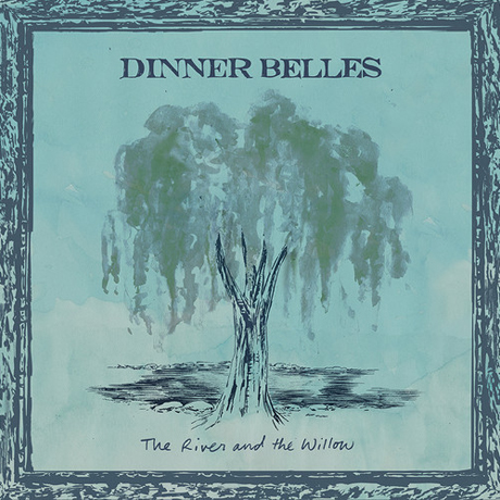 The Dinner Belles - The River and the Willow