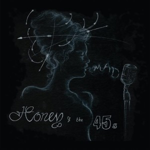 Honey & the 45s – MAD
