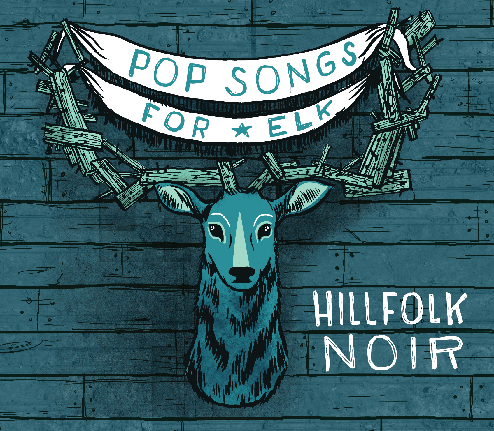 Hillfolk Noir Pop Songs For Elk