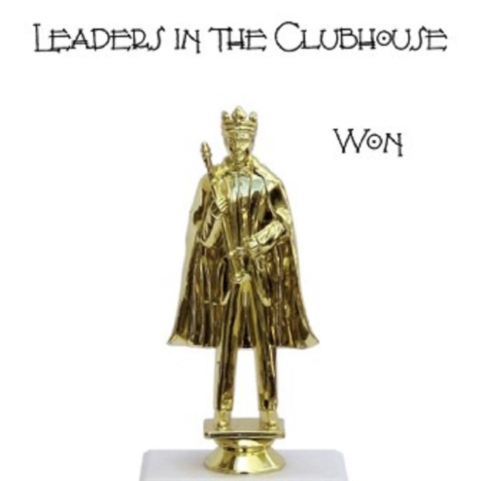 Leaders In The Clubhouse Won