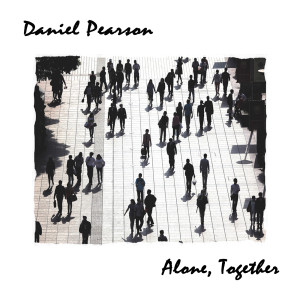 Daniel Pearson - Alone, Together