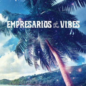 Empresarios - The Vibe