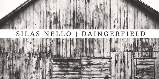 Review: Silas Nello – Daingerfield EP