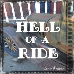 Carter Freeman Hell of a Ride