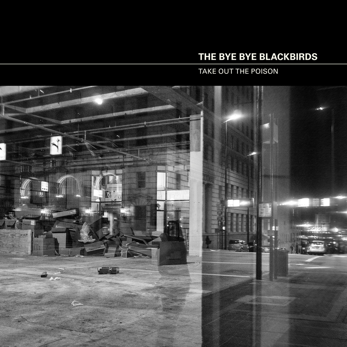 The Bye Bye Blackbirds - Take Out The Poison