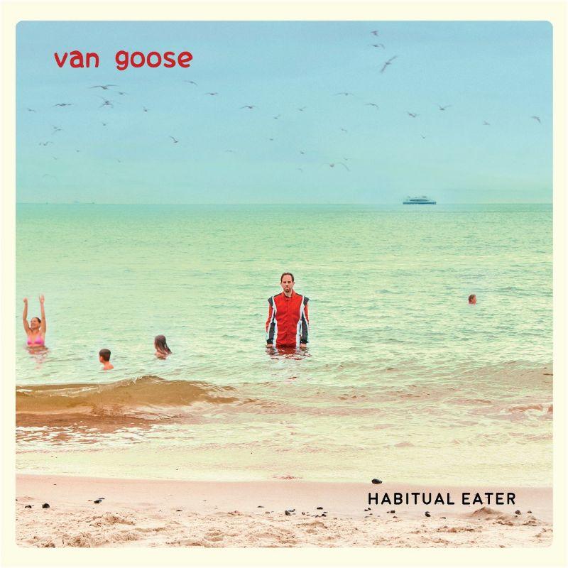 Van Goose - Habitual Eater