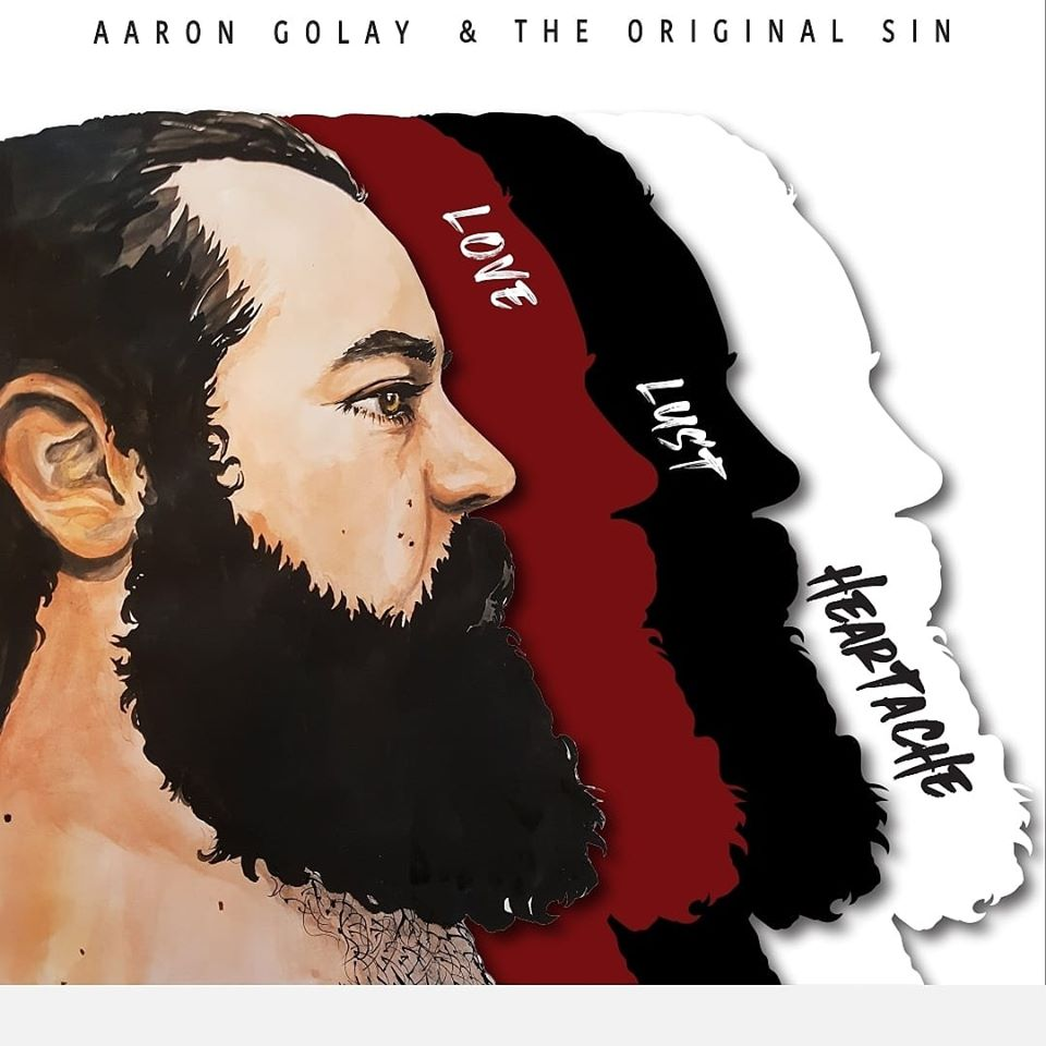 Aaron Golay & The Original Sin - Love, Lust and Heartache