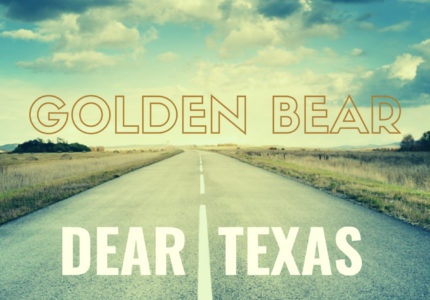 Golden Bear - Dear Texas