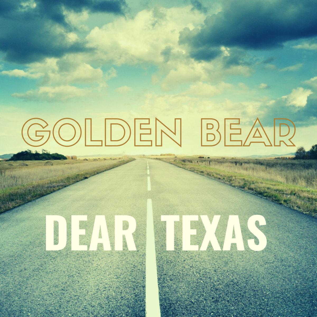 Golden Bear - Dear Texas